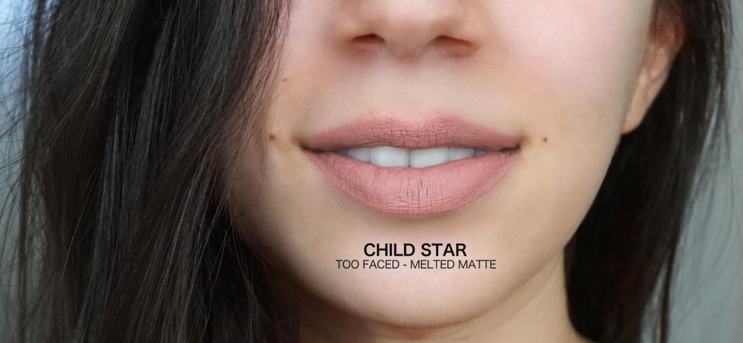 Child Star Too Faced Melted Matte Lenaelle